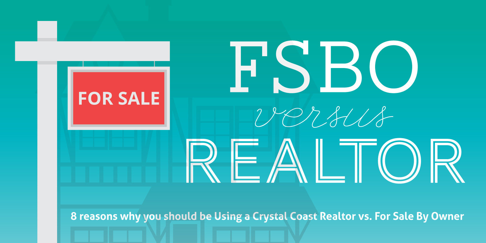 8 reasons why you should be Using a Crystal Coast Realtor vs. For Sale By Owner